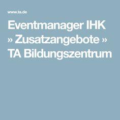 Eventmanager IHK » Zusatzangebote » TA Bildungszentrum