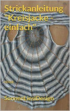 """Strickanleitung """"Kreisjacke - einfach"""": eBook - http://kostenlose-ebooks.1pic4u.com/2014/09/28/strickanleitung-kreisjacke-einfach-ebook/"""