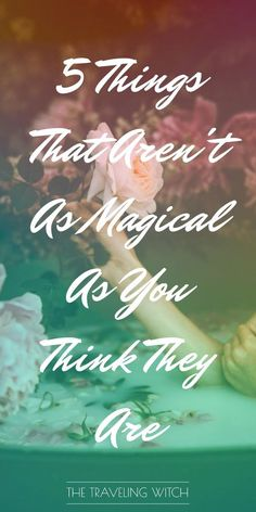 5 Things That Aren't As Magical As You Think They Are // Witchcraft // Magic // The Traveling Witch Wicca Witchcraft, Magick, What Is Spirituality, Magic Spells, Easy Spells, Wiccan Magic, Sigil Magic, Celtic Druids, Gypsy Witch