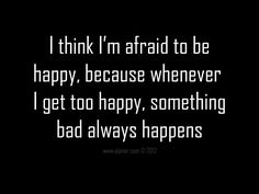 I think I need to stop thinking this way. Im probably willing bad things to happen when I should focus only on the good.