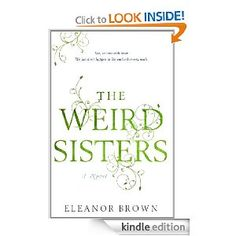Amazon Best Books of the Month, January 2011: The Weird Sisters in Eleanor Brown's delightful debut could have been weirder, considering their upbringing. Their professor father spoke primarily in Shakespearean verse, and while other kids in the bucolic Midwestern college town of Barnwell checked the TV lineup, the Andreas girls lined up their library books. They buried themselves in books so completely that while they loved each other, they never learned to like each other much. And when…