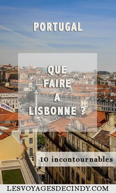 Was kann man in Lissabon machen? Unsere 10 Must-Haves! France Portugal, Portugal Travel, Travel Packing, Budget Travel, Weekend France, Destination Voyage, City Break, Culture Travel, Vacation Destinations
