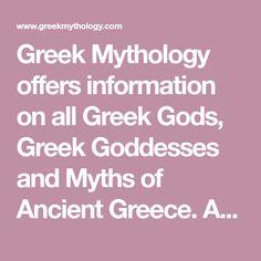 b818e5ce Greek Mythology offers information on all Greek Gods, Greek Goddesses and  Myths of Ancient Greece