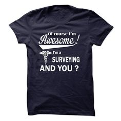 """#camera #grandma #grandpa #lifestyle #military #states... Nice T-shirts (Best T-Shirts) Of course i'm superior, I am a SURVEYING - HockeyTshirts  Design Description: """"Of course i'm superior, I am a SURVEYING so i cannot assist it """" shirt is MUST have. Show it off proudly with this tee!  If you do not completely... Check more at http://nexttshirts.com/lifestyle/best-t-shirts-of-course-i-am-awesome-i-am-a-surveying-hockeytshirts.html"""