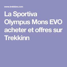 La Sportiva Olympus Mons EVO acheter et offres sur Trekkinn