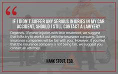 Question: If I didn't suffer any serious injuries in my car accident, should I still contact a lawyer? Contact us:    Sutliff & Stout  550 Post Oak Blvd #530   Houston, TX 77027   713-987-7111 https://myhoustoninjuryattorneys.com/