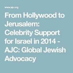 From Hollywood to Jerusalem: Celebrity Support for Israel in 2014 - AJC: Global Jewish Advocacy
