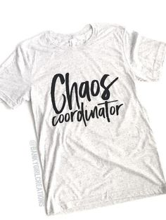 Chaos Coordintor Tee - Chaos Coordinator - #Coolmom Tee - Cool Mom -Because Kids Tee - Because Kids   Use Code PIN for 15% Off! Bankygirlcreations.com Home of *The Original* Because Kids™️ Stemless Wine Glass Featured by Scary Mommy, BuzzFeed Parents, HuffPost Parents, Pop Sugar Moms! Follow along on IG @bankygirlcreations   Graphic Tee - Funny Tee - Mom Life - Mom Humor - Gift - Funny - Gift for Mom - Mother's Day - Mother's Day Gift - Teacher Gift - Gift for Teacher