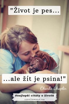 Život je pes, ale žít je psina. – Charlie Chaplin - citáty o životě Charlie Chaplin, Animals And Pets, Cute Dogs, Haha, Motivation, Quotes, Puzzle, Dogue De Bordeaux, Animal Pictures