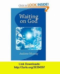 Waiting on God (9781611043242) Andrew Murray , ISBN-10: 1611043247  , ISBN-13: 978-1611043242 ,  , tutorials , pdf , ebook , torrent , downloads , rapidshare , filesonic , hotfile , megaupload , fileserve