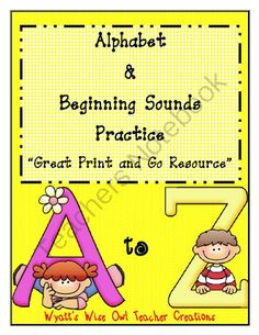 "Alphabet & Beginning Sounds Practice ""Great Print & Go Resource"" from Mrs. Wyatt's Wise Owl Teacher Creations on TeachersNotebook.com -  - Alphabet & Beginning Sounds Practice ""Great Print & Go Resource"" is a great time saver resource for teachers."