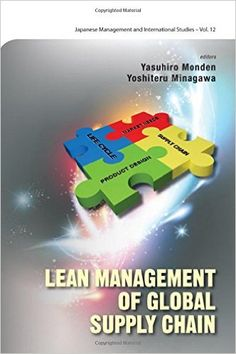 Lean management of global supply chain / editors, Yasuhiro Monden & Yoshiteru Minagawa