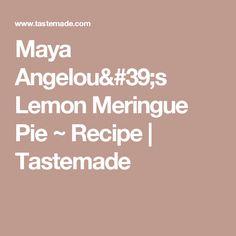 Maya Angelou's Lemon Meringue Pie ~ Recipe | Tastemade