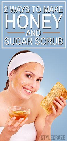 2 Simple Ways To Make Honey And Sugar Scrub