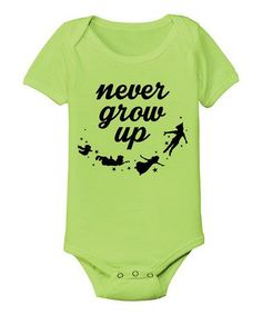 Loving this Key Lime 'Never Grow Up' Bodysuit - Infant on #zulily! #zulilyfinds