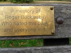 9 Hilarious Park Bench Memorial Plaques (PICTURES)