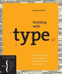 Thinking With Type Revised Edition: A Critical Guide for Designers, Writers, Editors, & Students