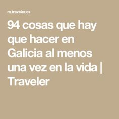 94 cosas que hay que hacer en Galicia al menos una vez en la vida | Traveler