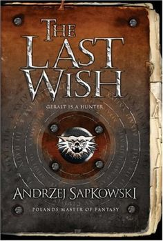 The Last Wish (The Witcher): Andrzej Sapkowski (Polish)
