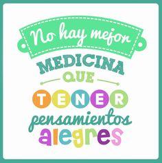 No hay mejor medicina que tener pensamientos alegres... #Citas #Frases @candidman