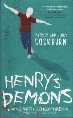 Henry's Demons by Patrick and Henry Cockburn | 19 Books That Are Brutally Honest About Mental Health