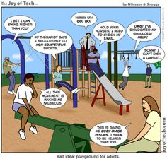 FYI: You don't have to act your age on a playground- Have fun out there!
