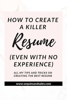 How To Create A Killer Resume (With No Experience) - Sequins and Sales Resume Writing Tips, Resume Writer, Resume Skills, Job Resume, Best Resume, Resume Help, Basic Resume Examples, Professional Resume Examples, Simple Resume