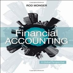 32 Free Test Bank for Financial Accounting A Global Approach 1st Edition Monger multiple choice questions is an introduction to students to help them have a review of financial accounting. If you are looking for a new study method to help you prepare well your knowledge for passing your next examination.