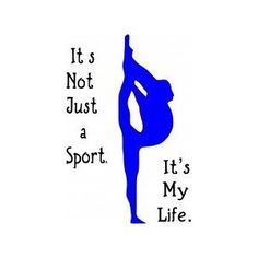gymnastics quotes and sayings | It's Not Just a Sport, It's My Life...Sports Wall Quote