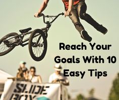 Reach your goals with 10 easy tips | - Online Success Dad