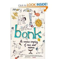 Bonk: The Curious Coupling Of Sex and Science: Amazon.co.uk: Mary Roach: Books