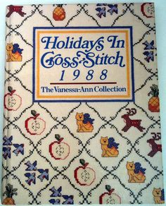 Hollidays In Cross Stitch The Vanessa Ann Collection 1988