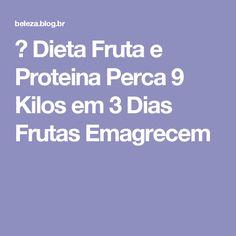 → Dieta Fruta e Proteina Perca 9 Kilos em 3 Dias Frutas Emagrecem