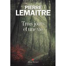 Trois jours et une vie 2016 Pierre LEMAITRE