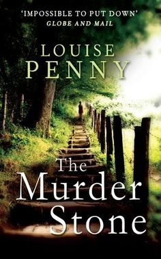 """""""The Murder Stone,"""" by Louise Penny"""