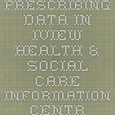 Prescribing data in iView - Health & Social Care Information Centre