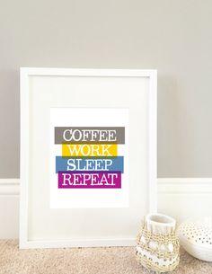Digital Print // Coffee Work Sleep Repeat // by MinneMommaDesigns
