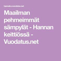 Maailman pehmeimmät sämpylät - Hannan keittiössä - Vuodatus.net