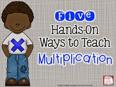 Five hands-on ways to teach multiplication. Fun way to work on the foundational skills of multiplication.