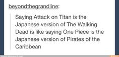 Well, it is true, though. One Piece and Pirates of the Carribean are alike.