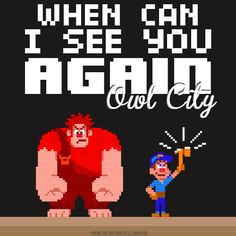 Wreck-It-Ralph - Owl City: When Can I See You Again?! This song makes me all kinds of happy ^_^