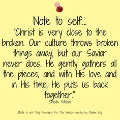 Note To Self – Daily Reminders For The BrokenHearted | Blog by Debbie Kay, Founder of Hope For The Broken Hearted Ministries