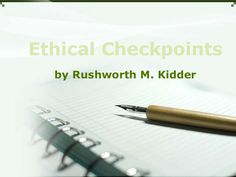 Overview and Review of Rushworth Kidder's Ethical decision making process checkpoints. Code Of Ethics, Reflective Practice, Enabling, Decision Making, Coding, Education, Learning, Making Decisions, Teaching