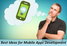 How To Get Best Ideas for Mobile Apps Development! http://www.etechspider.com/software/how-to-get-best-ideas-for-mobile-apps-development/4354.php