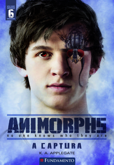 A Captura. Livro 06 - Animorphs. http://editorafundamento.com.br/index.php/animorphs-06-a-captura.html