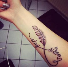 stay strong feather tattoo forearm latin - Google Search