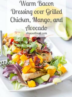 Grilled Chicken with Warm Bacon Dressing, Mango, and Avocado! Great healthy grilling recipe! | oh sweet basil