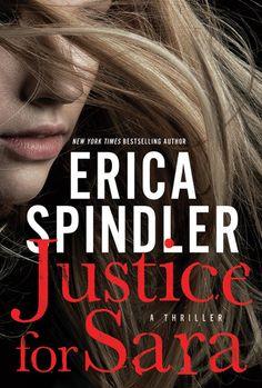 Justice for Sara by Erica Spindler   Publisher: St. Martin's Press   Publication Date: August 6, 2013   www.ericaspindler.com   Psychological #Thriller #Mystery