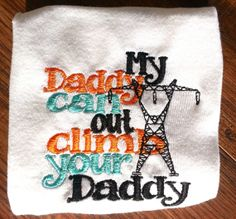 My Daddy Can Out Climb Your Daddy by CEEmbroideryBoutique on Etsy, $21.00