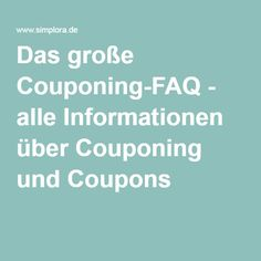 Das große Couponing-FAQ - alle Informationen über Couponing und Coupons